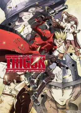 Триган (фильм) / Gekijouban Trigun: Badlands Rumble